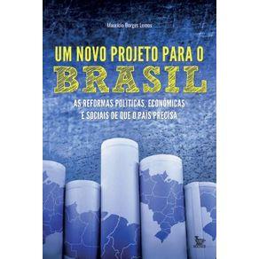 Um-novo-projeto-para-o-Brasil---As-reformas-politicas-economicas-e-sociais-que-o-pais-precisa