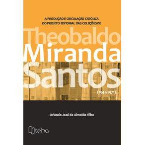 A-producao-e-circulacao-catolica-do-projeto-editorial-das-colecoes-de-Theobaldo-Miranda-Santos