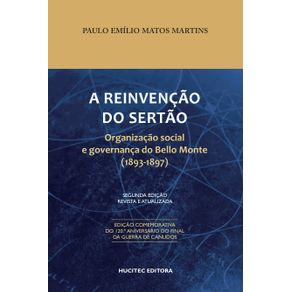 A-Reinvencao-do-Sertao--Organizacao-Social-e-Governanca-do-Bello-Monte--1893-1897-
