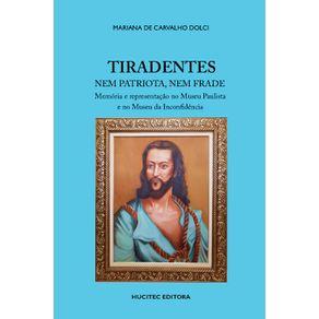 Tiradentes-nem-patriota-nem-frade--memoria-e-representacao-no-Museu-Paulista-e-no-Museu-da-Inconfidencia