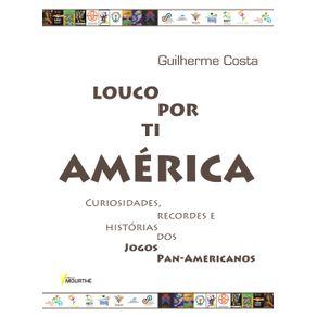 Louco-por-ti-America--Curiosidade-Recordes-e-Historias-dos-Jogos-Pan-Americanos