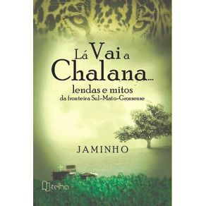 La-vai-a-chalana…---lendas-e-mitos-da-fronteira-Sul-Mato-Grossense