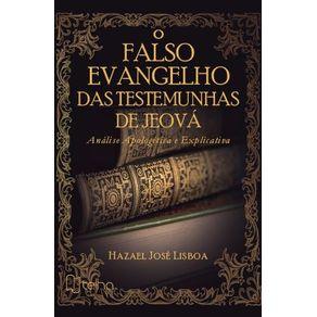O-falso-evangelho-das-Testemunhas-de-Jeova---analise-apologetica-e-explicativa