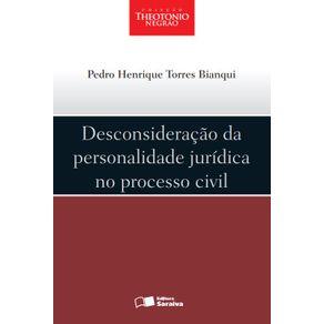 Col.-Theotonio---Desconsideracao-da-personalidade-juridica-no-processo-civil---1a-edicao-de-2012