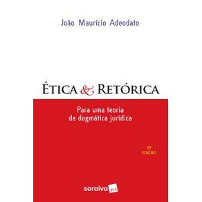 Etica---retorica--Para-uma-teoria-da-dogmatica-juridica---5a-edicao-de-2012