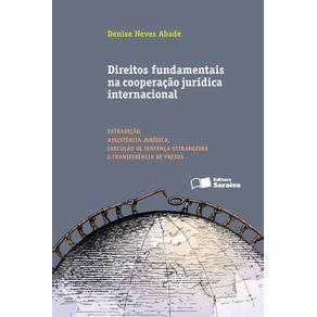 Direitos-fundamentais-na-cooperacao-juridica-internacional--Extradicao-assistencia-juridica