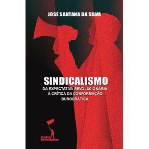Sindicalismo--Da-expectativa-revolucionaria-a-critica-da-conformacao-burocratica