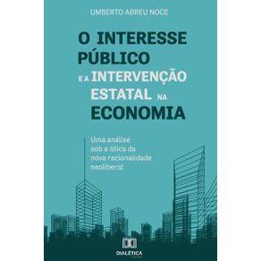 O-interesse-publico-e-a-intervencao-estatal-na-economia--uma-analise-sob-a-otica-da-nova-racionalidade-neoliberal