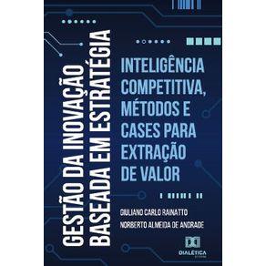 Gestao-da-Inovacao-baseada-em-estrategia--inteligencia-competitiva-metodos-e-cases-para-extracao-de-valor