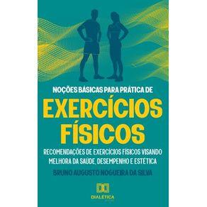 Nocoes-basicas-para-pratica-de-exercicios-fisicos--recomendacoes-de-exercicios-fisicos-visando-melhora-da-saude-desempenho-e-estetica