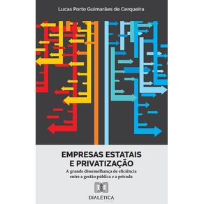 Empresas-estatais-e-privatizacao--a-grande-dissemelhanca-de-eficiencia-entre-a-gestao-publica-e-a-privada