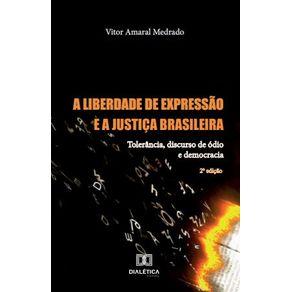 A-liberdade-de-expressao-e-a-Justica-Brasileira--tolerancia-discurso-de-odio-e-democracia