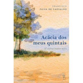 Acacia-dos-meus-quintais-e-outros-contos-mais