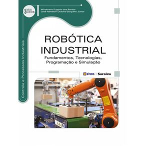 Robotica-industrial--Fundamentos-tecnologias-programacao-e-simulacao