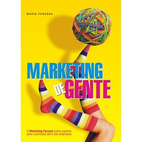 Marketing-De-Gente--O-Marketing-Pessoal-Como-Suporte-Para-O-Principal-Ativo-Das-Empresas.