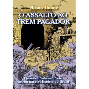 O-Assalto-Ao-Trem-Pagador--Quando-Pinheiro-Preto-Entrou-Para-A-Historia-Do-Brasil