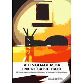 A-Linguagem-Da-Empregabilidade--O-Valor-Da-Exposicao-Social-Em-Ambientes-Corporativos