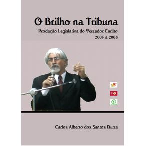 O-Brilho-Na-Tribuna--Producao-Legislativa-Do-Vereador-Carlito-2005-2008