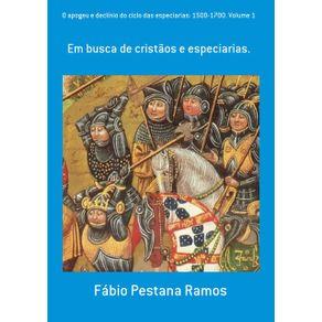 O-Apogeu-E-Declinio-Do-Ciclo-Das-Especiarias--1500-1700.-Volume-1--Em-Busca-De-Cristaos-E-Especiarias.