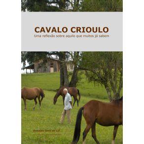 Cavalo-Crioulo--Uma-Reflexao-Sobre-Aquilo-Que-Muitos-Ja-Sabem