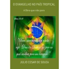 O-Evangelho-No-Pais-Tropical--A-Obra-Que-Nao-Para