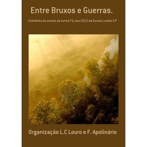 Entre-Bruxos-E-Guerras.---Coletanea-De-Contos-Da-Turma-F3-Ano-2012-Da-Escola-Lumiar-S.P