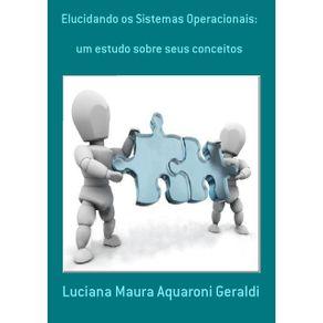 Elucidando-Os-Sistemas-Operacionais---Um-Estudo-Sobre-Seus-Conceitos