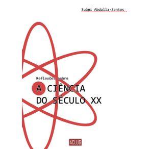 Reflexoes-Sobre-A-Ciencia-Do-Seculo-Xx