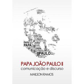 Papa-Joao-Paulo-Ii-Comunicacao-E-Discurso