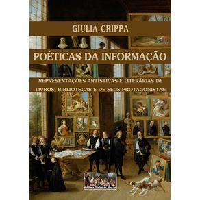 Poeticas-Da-Informacao--Representacoes-Artisticas-E-Literarias-De-Livros-Bibliotecas-E-De-Seus-Protagonistas