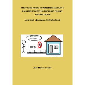 Efeitos-Do-Ruido-No--Ambiente-Escolar-E-Suas-Implicacoes-No-Processo-Ensino-Aprendizagem---Um-Estudo-Ambiental-Contextualizado