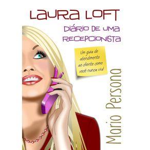 Laura-Loft---Diario-De-Uma-Recepcionista--Um-Guia-De-Atendimento-Ao-Cliente-Como-Voce-Nunca-Viu