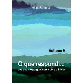 O-Que-Respondi...--Volume-6---Aos-Que-Me-Perguntaram-Sobre-A-Biblia