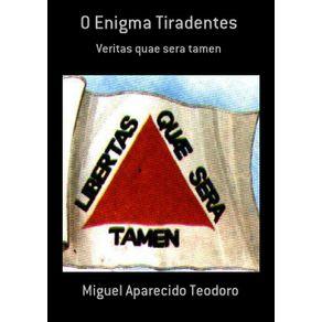 O-Enigma-Tiradentes--Veritas-Quae-Sera-Tamen