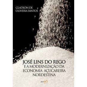 Jose-Lins-Do-Rego-E-A-Modernizacao-Da-Economia-Acucareira-Nordestina