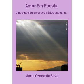 Amor-Em-Poesia--Uma-Visao-Do-Amor-Sob-Varios-Aspectos.