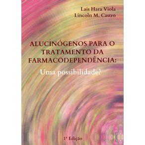 Alucinogenos-Para-O-Tratamento-Da-Farmacodependencia--Uma-Possibilidade-
