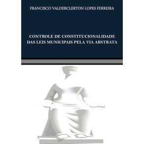 Controle-De-Constitucionalidade-Das-Leis-Municipais-Pela-Via-Abstrata