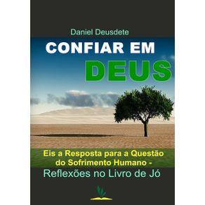 Confiar-Em-Deus--Eis-A-Resposta-Para-A-Questao-Do-Sofrimento-Humano-–-Reflexoes-No-Livro-De-Jo.