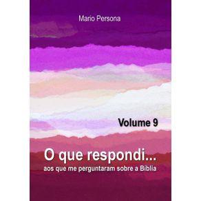 O-Que-Respondi...--Volume-9---Aos-Que-Me-Perguntaram-Sobre-A-Biblia