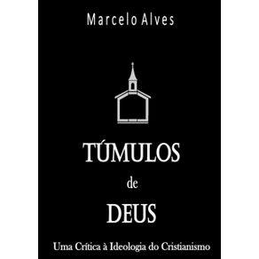 Tumulos-De-Deus--Uma-Critica-A-Ideologia-Do-Cristianismo