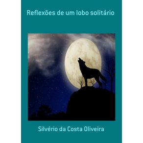 Reflexoes-De-Um-Lobo-Solitario