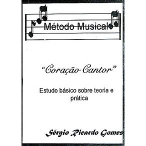 Metodo-Musical-Coracao-Cantor--Estudo-Basico-Sobre-Teoria-E-Pratica