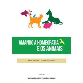 Amando-A-Homeopatia-E-Os-Animais--Para-Os-Homeopatas-E-Os-Estudantes-De-Homeopatia