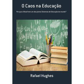 O-Caos-Na-Educacao--Por-Que-O-Brasil-Tem-Um-Dos-Piores-Sistemas-De-Educacao-Do-Mundo-