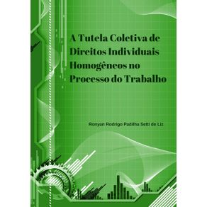 A-Tutela-Coletiva-De-Direitos-Individuais-Homogeneos-No-Processo-Do-Trabalho
