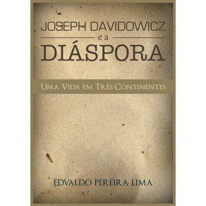 Joseph-Davidowicz-E-A-Diaspora--Uma-Vida-Em-Tres-Continentes