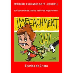 Memorial-Criminoso-Do-Pt---Volume-Ii--100-Comentarios-Sobre-O-Pedido-De-Impeachment