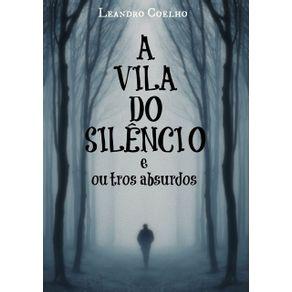 A-Vila-Do-Silencio---E-Outros-Absurdos