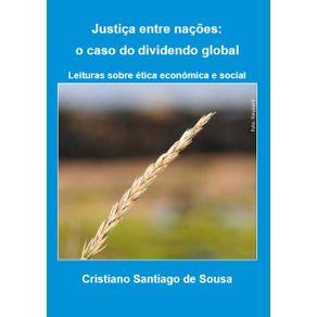 Justica-Entre-Nacoes--O-Caso-Do-Dividendo-Global--Leituras-Sobre-Etica-Economica-E-Social